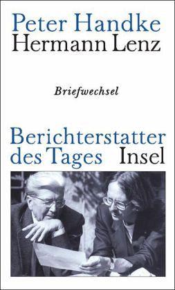Berichterstatter des Tages - Handke, Peter; Lenz, Hermann