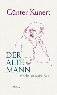 Der alte Mann spricht mit seiner Seele - Kunert, Günter