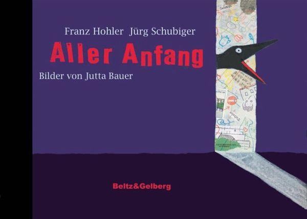 Aller Anfang - Schubiger, Jürg; Hohler, Franz