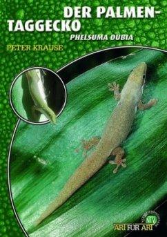 Der Palmen-Taggecko - Krause, Peter