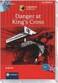 Danger at King's Cross, 1 Audio-CD + Begleitbuch