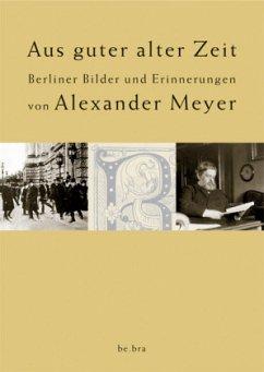 Aus guter alter Zeit - Meyer, Alexander
