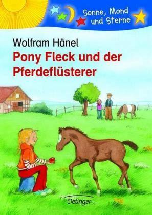 Pony Fleck und der Pferdeflüsterer - Hänel, Wolfram