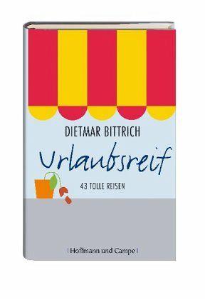 Urlaubsreif - Bittrich, Dietmar