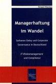 Managerhaftung im Wandel -Sarbanes-Oxley und Corporate Governance in Deutschland