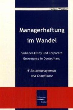 Managerhaftung im Wandel -Sarbanes-Oxley und Corporate Governance in Deutschland - Hempel, Jan M.; Wiemken, Florian