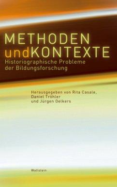 Methode und Kontexte - Casale, Rita / Tröhler, Daniel / Oelkers, Jürgen (Hgg.)