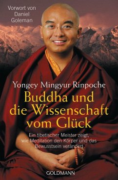Buddha und die Wissenschaft vom Glück - Mingyur Rinpoche, Yongey