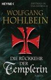 Die Rückkehr der Templerin / Die Templer Saga Bd.3