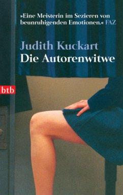 Die Autorenwitwe - Kuckart, Judith