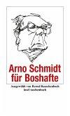 Arno Schmidt für Boshafte