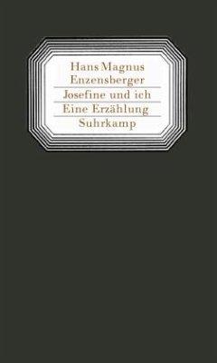 Josefine und ich - Enzensberger, Hans Magnus