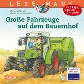 Große Fahrzeuge auf dem Bauernhof / Lesemaus Bd.30