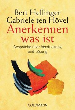 Anerkennen was ist - Hellinger, Bert; Ten Hövel, Gabriele