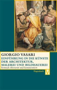 Einführung in die Künste der Architektur, Malerei und Bildhauerei - Vasari, Giorgio