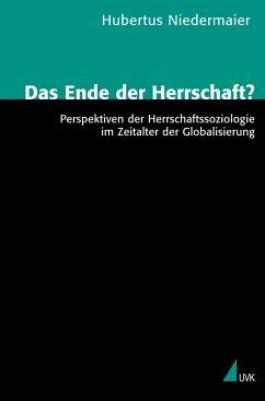 Das Ende der Herrschaft? - Niedermaier, Hubertus
