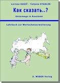 Lehrbuch / Kak skasat' . . .? - Unterwegs in Russland