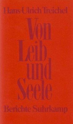 Von Leib und Seele - Treichel, Hans-Ulrich
