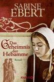 Das Geheimnis der Hebamme / Hebammen-Romane Bd.1