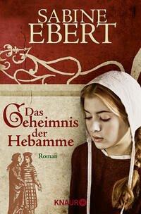 Das Geheimnis der Hebamme von Sabine Ebert-Rezension