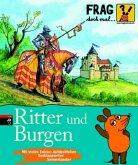Ritter und Burgen / Frag doch mal ... die Maus! Die Sachbuchreihe Bd.1