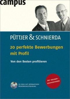 20 perfekte Bewerbungen mit Profil - Püttjer, Christian; Schnierda, Uwe