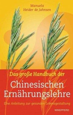 Das große Handbuch der Chinesischen Ernährungslehre - Heider de Jahnsen, Manuela