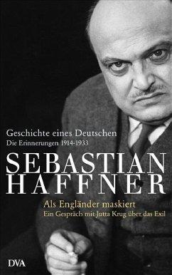 Geschichte eines Deutschen. Als Engländer maskiert - Haffner, Sebastian