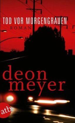 Tod vor Morgengrauen - Meyer, Deon