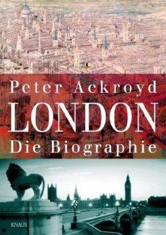 London. Die Biographie - Ackroyd, Peter