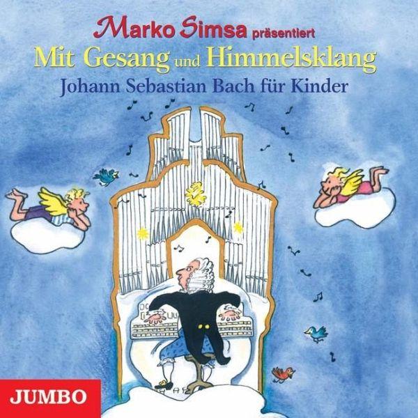 Mit Gesang und Himmelsklang, Johann Sebastian Bach für Kinder, 1 Audio-CD - Simsa, Marko