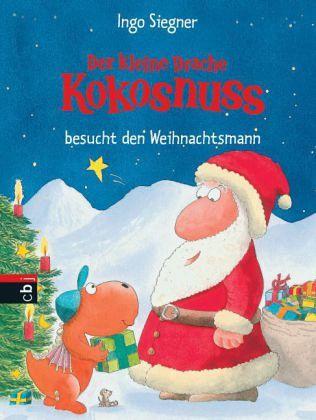 Der kleine Drache Kokosnuss besucht den Weihnachtsmann / Die Abenteuer des kleinen Drachen Kokosnuss Bd.7 - Siegner, Ingo