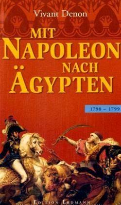 Mit Napoleon nach Ägypten - Denon, Vivant