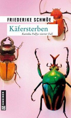 Käfersterben / Katinka Palfy Bd.4 - Schmöe, Friederike