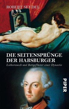 Die Seitensprünge der Habsburger - Seydel, Robert