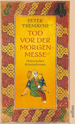 Tod vor der Morgenmesse / Ein Fall für Schwester Fidelma Bd.17 - Tremayne, Peter