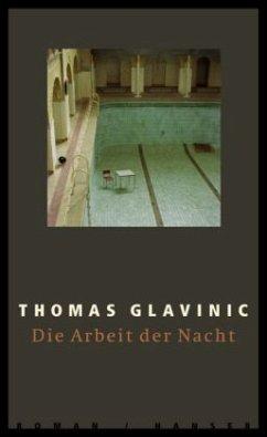 Die Arbeit der Nacht - Glavinic, Thomas