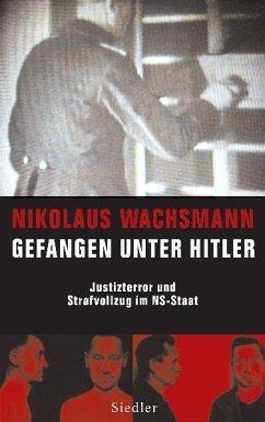 Gefangen unter Hitler - Wachsmann, Nikolaus