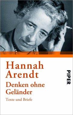 Denken ohne Geländer - Arendt, Hannah