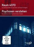 Raum 4070 / Psychosen verstehen, 2 DVDs