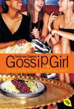 Ist es nicht schön, gemein zu sein? / Gossip Girl Bd.1 - Ziegesar, Cecily von