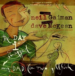 The Day I Swapped My Dad for Two Goldfish - Gaiman, Neil; McKean, Dave