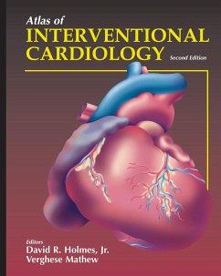 Atlas of Interventional Cardiology - Holmes, David R. Jr. / Mathew, Verghese (eds.)