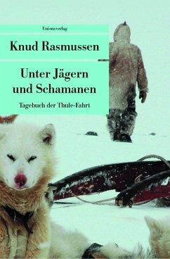 Tagebuch der Thule-Fahrt - Rasmussen, Knud