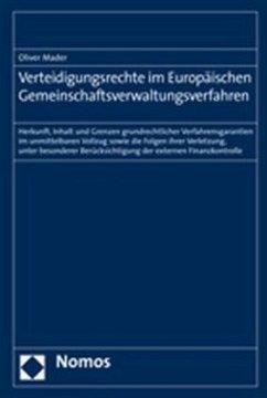 Verteidigungsrechte im Europäischen Gemeinschaftsverwaltungsverfahren