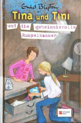 Die geheimnisvolle Rumpelkammer / Tina und Tini Bd.5 - Blyton, Enid