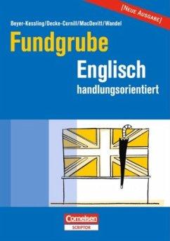 Fundgrube Englisch handlungsorientiert - Beyer-Kessling, Viola / Decke-Cornill, Helene / MacDevitt, Laraine / Wandel, Reinhold