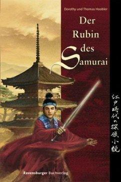 Der Rubin des Samurai - Hoobler, Dorothy; Hoobler, Thomas