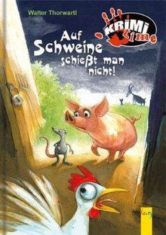 Auf Schweine schießt man nicht
