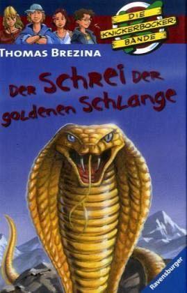 Der Schrei der goldenen Schlange / Die Knickerbocker-Bande Bd.50 - Brezina, Thomas